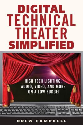 Digital Technical Theater Simplified By Campbell, Drew
